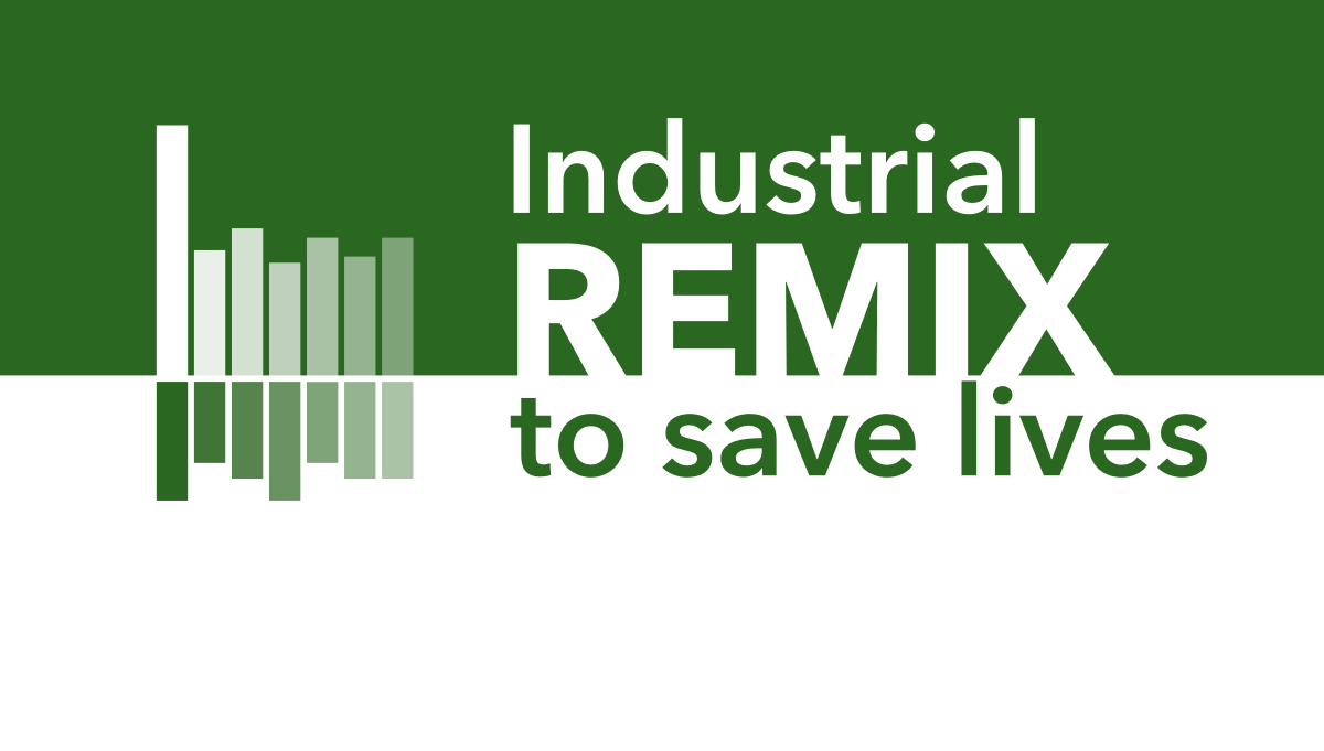 Industrial REMIX to Save Lives